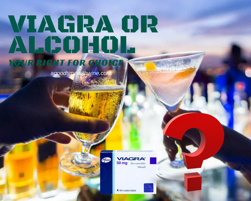 Viagra or Alcohol